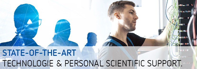 State of the Art Technologie und personal scientific support